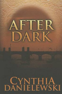 After Dark av Cynthia Danielewski (Heftet)
