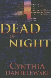 Dead of Night av Cynthia Danielewski (Heftet)