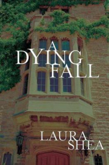 A Dying Fall av Laura Shea (Heftet)