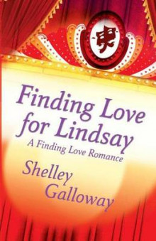 Finding Love for Lindsay av Shelley Galloway (Heftet)