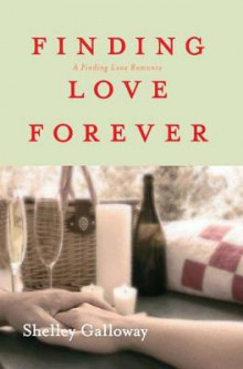 Finding Love Forever av Shelley Galloway (Heftet)