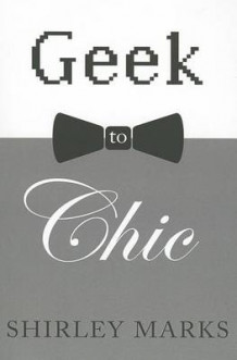 Geek to Chic av Shirley Marks (Heftet)