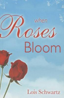 When Roses Bloom av Lois Schwartz (Heftet)