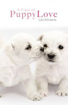 A Case of Puppy Love av Lois Schwartz (Heftet)
