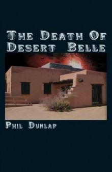 The Death of Desert Belle av Phil Dunlap (Heftet)