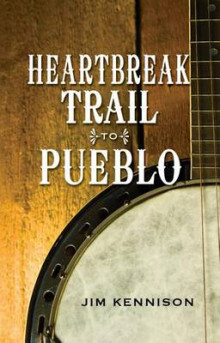 Heartbreak Trail to Pueblo av Jim Kennison (Heftet)