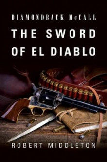 The Sword of El Diablo av Robert Middleton (Heftet)