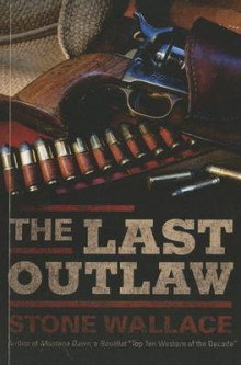The Last Outlaw av Stone Wallace (Heftet)