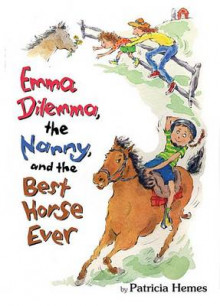 Emma Dilemma, the Nanny, and the Best Horse Ever av Patricia Hermes (Heftet)