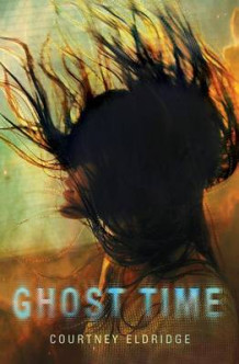 Ghost Time av Courtney Eldridge (Heftet)