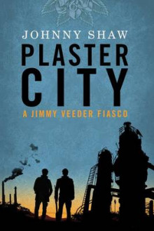 Plaster City av Johnny Shaw (Heftet)
