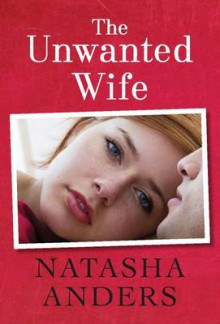 The Unwanted Wife av Natasha Anders (Heftet)