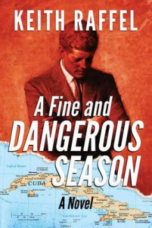 A Fine and Dangerous Season av Keith Raffel (Heftet)