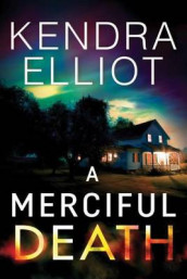 A Merciful Death av Kendra Elliot (Innbundet)