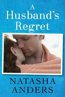 A Husband's Regret av Natasha Anders (Heftet)