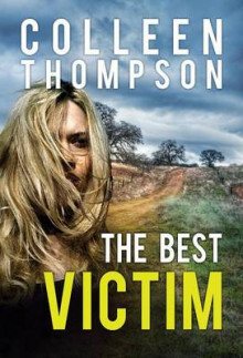 The Best Victim av Colleen Thompson (Heftet)
