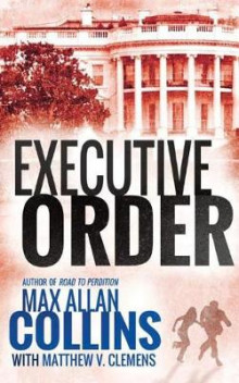 Executive Order av Max Allan Collins (Heftet)