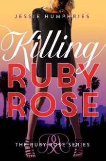 Killing Ruby Rose av Jessie Humphries (Heftet)