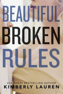 Beautiful Broken Rules av Kimberly Lauren (Heftet)