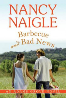 Barbecue and Bad News av Nancy Naigle (Heftet)