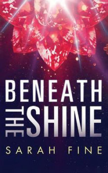 Beneath the Shine av Sarah Fine (Heftet)