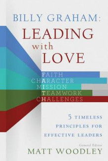 Billy Graham: Leading with Love av Matt Woodley (Heftet)
