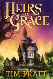 Heirs of Grace av Tim Pratt (Heftet)