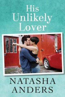His Unlikely Lover av Natasha Anders (Heftet)