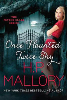 Once Haunted, Twice Shy av H. P. Mallory (Heftet)