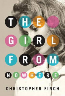 The Girl From Nowhere av Christopher Finch (Heftet)