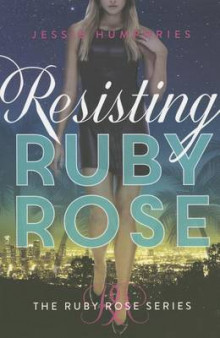 Resisting Ruby Rose av Jessie Humphries (Heftet)