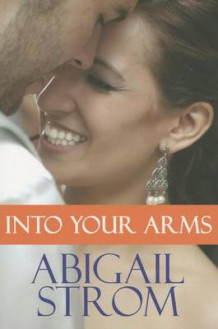 Into Your Arms av Abigail Strom (Heftet)