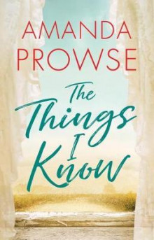 The Things I Know av Amanda Prowse (Heftet)