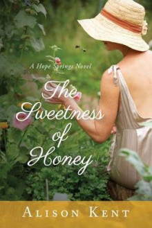 The Sweetness of Honey av Alison Kent (Heftet)