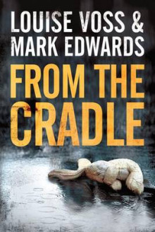 From the Cradle av Mark Edwards og Louise Voss (Heftet)