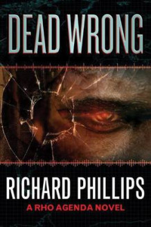 Dead Wrong av Richard Phillips (Heftet)