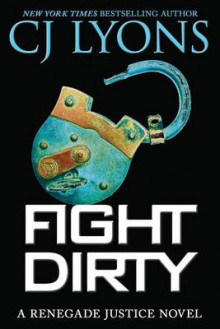 Fight Dirty av C. J. Lyons (Heftet)