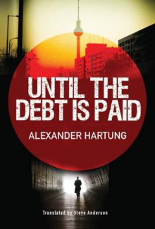 Until the Debt is Paid av Alexander Hartung (Heftet)