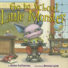 Go to School, Little Monster av Helen Ketteman (Innbundet)