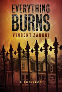 Everything Burns av Vincent Zandri (Heftet)