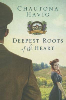 Deepest Roots of the Heart av Chautona Havig (Heftet)