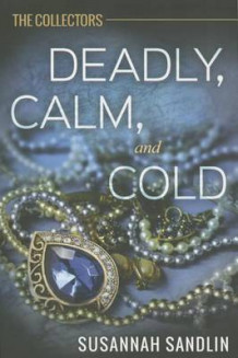 Deadly, Calm, and Cold av Susannah Sandlin (Heftet)