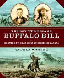 The Boy Who Became Buffalo Bill av Andrea Warren (Innbundet)