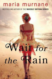 Wait for the Rain av Maria Murnane (Heftet)
