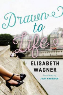 Drawn to Life av Elisabeth Wagner (Heftet)