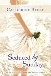 Seduced by Sunday av Catherine Bybee (Heftet)
