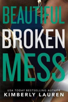 Beautiful Broken Mess av Kimberly Lauren (Heftet)