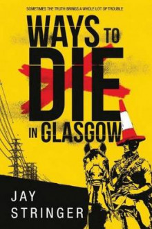 Ways to Die in Glasgow av Jay Stringer (Heftet)
