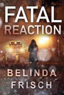 Fatal Reaction av Belinda S. Frisch (Heftet)