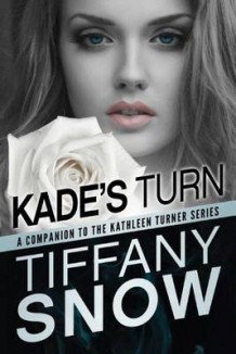 Kade's Turn av Tiffany Snow (Heftet)
